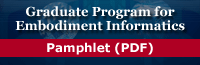 Graduate Program for Embodiment Informatics