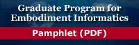 Graduate Program for Embodiment Informatics